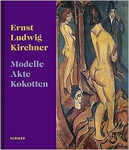 ernst ludwig kirchner models nudes prostitutes german edition