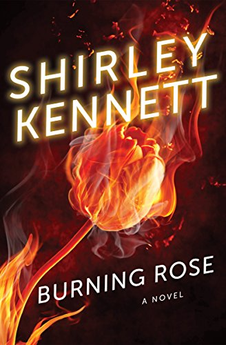 Burning Rose: A Novel