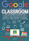 GOOGLE CLASSROOM: The 2020 Complete Guide for
