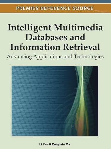 [PDF] Intelligent Multimedia Databases and Information Retrieval: Advancing Applications and Technologies Free Download | Publisher : IGI Global | Category : Computers & Internet | ISBN 10 : 1613501269 | ISBN 13 : 9781613501269