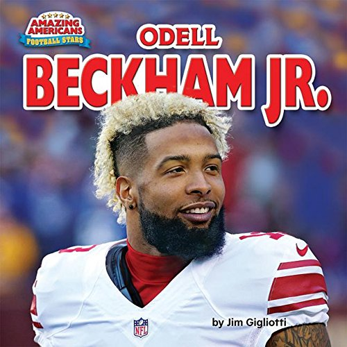 Search : Odell Beckham Jr. (Amazing Americans: Football Stars)
