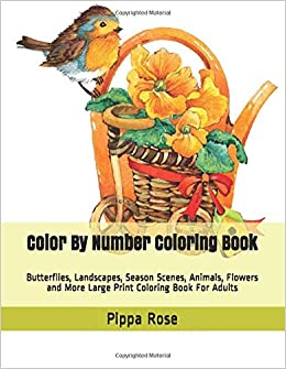 Color By Number Coloring Book: Butterflies, Landscapes ...