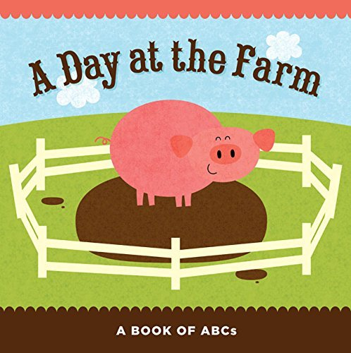 A Day at the Farm: A Book of ABCs by Sterling Children's (2016-01-05)