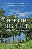 Under the Big Tree: Extraordinary Stories from