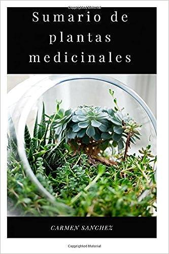 Sumario de plantas medicinales (Spanish Edition): Carmen Sanchez: 9781723084218: Amazon.com: Books