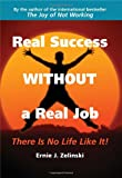 img - for Real Success Without a Real Job: There Is No Life Like It! book / textbook / text book