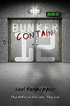 Contain: The Post-Apocalyptic Thriller (BUNKER 12) by [Tanpepper, Saul]
