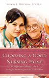 Choosing a Good Nursing Home, Sherri Mitchell, 0578056933