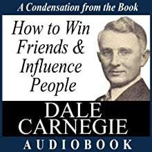How to Win Friends and Influence People: A Condensation from the Book Audiobook by Dale Carnegie Narrated by Jason Mccoy