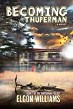 Becoming Thuperman (Volume 1)