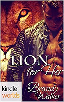 Southern Shifters: Lion for Her (Kindle Worlds Novella) by [Walker, Brandy]