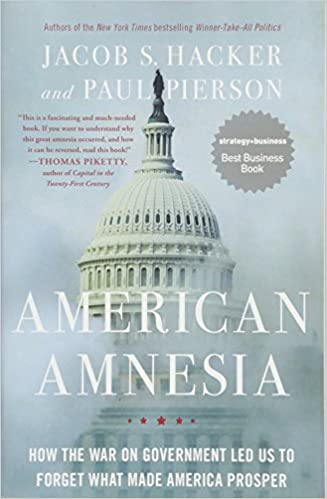 American Amnesia How The War On Government Led Us To Forget