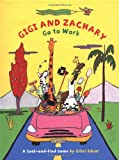 img - for Gigi and Zachary Go to Work (A Seek-and-Find Game) book / textbook / text book