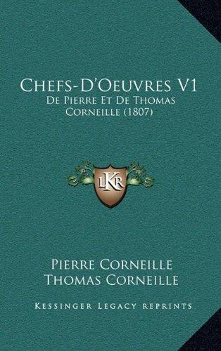 Download Chefs-D'Oeuvres V1: De Pierre Et De Thomas Corneille (1807) (French Edition) pdf