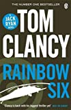 Rainbow Six: INSPIRATION FOR THE THRILLING AMAZON PRIME SERIES JACK RYAN (Jack Ryan 10)
