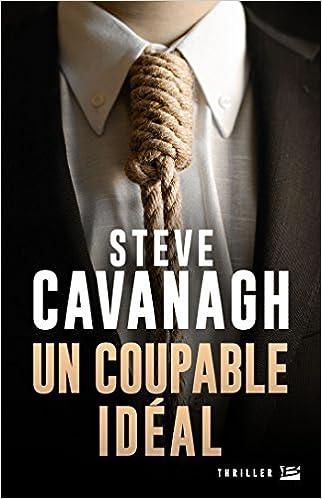 Un Coupable Idéal - Steve Cavanagh 2016