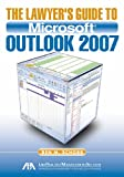The Lawyer's Guide to Microsoft Outlook 2007, Ben M. Schorr, 1604421436