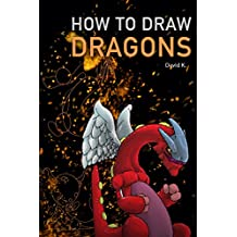 How to Draw Dragons: The Step-by-Step Dragon Drawing Book