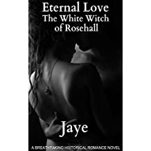 The White Witch of Rosehall (Eternal Love Book 1)