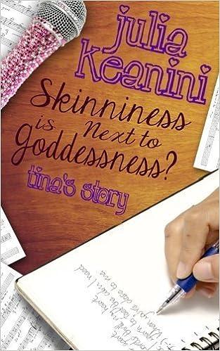 Skinniness is Next to Goddessness? Tina's Story (Volume 4) by Julia Keanini (2015-06-02)
