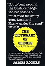 Dictionary of Cliches: If You Wonder about the Origins of All Those Old Saws--from First Blush to Bite the Dust--You'll Find This Book the Cat's Meow!