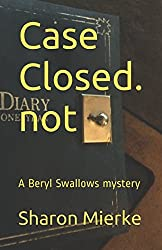 Case Closed.  not: A Beryl Swallows mystery