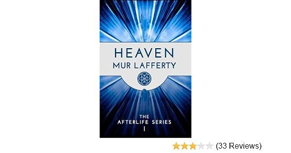 Amazon Heaven The Afterlife Series Book 1 Ebook Mur Lafferty