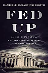 A Federal Reserve insider pulls back the curtain on the secretive institution that controls America's economy After correctly predicting the housing crash of 2008 and quitting her high-ranking Wall Street job, Danielle DiMartino Booth was sur...