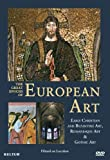 The Great Epochs of European Art: Early Christian and Byzantine Art, Romanesque Art & Gothic Art