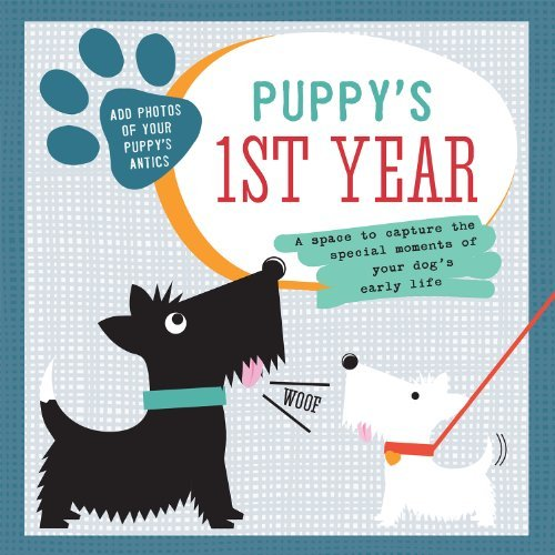 (Puppy's First Year: A Space To Capture The Special Moments Of Your Dog's Life (My Doggy Range))