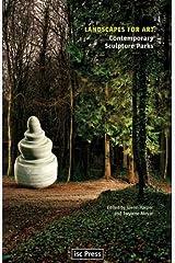Landscapes for Art: Contemporary Sculpture Parks (Perspectives in Contemporary Sculpture) Paperback