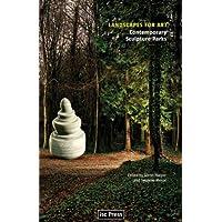Landscapes for Art: Contemporary Sculpture Parks