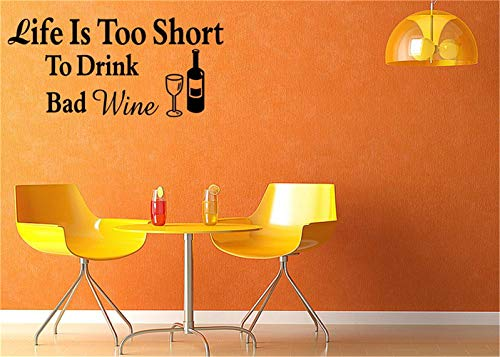 Quotes Art Decals Vinyl Removable Wall Stickers Life is Too Short to Drink Bad Wine for Bar ()