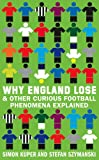 img - for Why England Lose & Other Curious Football Phenomena Explained book / textbook / text book