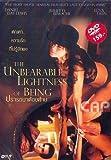 Unbearable Lightness of Being, The