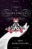 By Erin Morgenstern - The Night Circus