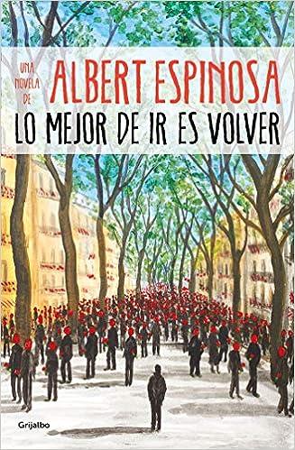 Lo mejor de ir es volver (Ficción): Amazon.es: Albert ...