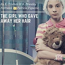 The Girl Who Gave Away Her Hair Audiobook by Elysa Trickett, Billiejo Priestley Narrated by Patricia Figuccio