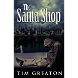 The Santa Shop (The Samaritans Conspiracy Book 1)by Tim Greaton