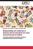 Educando en Valores a Través de la Música en una Escuela para Todos, Azorín Abellán Cecilia Mª and Vicente Nicolás Gregorio, 3659076635