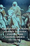 Narrative of A Years Journey Through Cen, William Giffor Palgrave, 1406733342