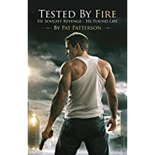 Tested by Fire - He sought revenge  ... He found life (Medic 7 Series - Book 1)