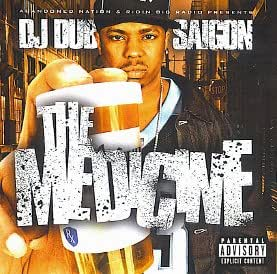 DJ Dub presents The Medicine: The Best of Saigon [Mixtape]