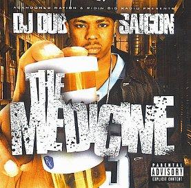 DJ Dub presents The Medicine: The Best of Saigon [Mixtape] (Best Of Jay Z Mixtape)