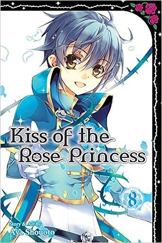 Amazon Com Kiss Of The Rose Princess Vol 8 9781421582832 Aya