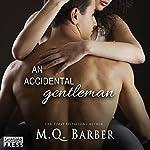 An Accidental Gentleman: Gentleman Series, Book 2 | M.Q. Barber