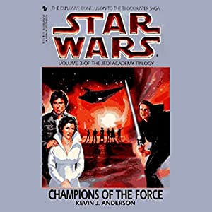 Star Wars: The Jedi Academy Trilogy, Volume 3: Champions of the Force Audiobook