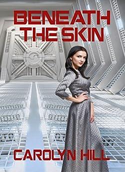Beneath the Skin by [Hill, Carolyn]