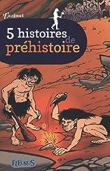 5 histoires de préhistoire