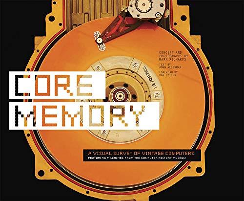 Core Memory: A Visual Survey of Vintage Computers